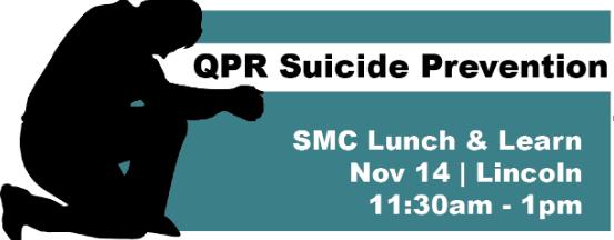 QPR Suicide Prevention; SMC Lunch & Learn, Lincoln