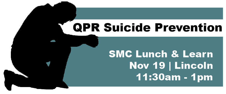 Safety Management Council Lunch & Learn: QPR Suicide Prevention