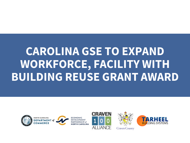 Carolina GSE to Expand Workforce, Facility with Building Reuse Grant Award