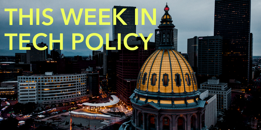 This Week In Tech Policy