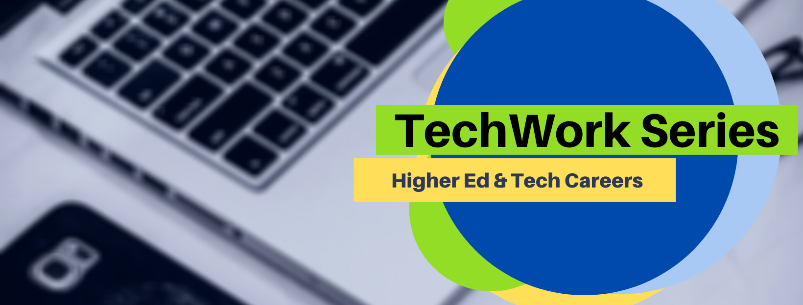 TechWork Series: Higher Ed and Tech Careers