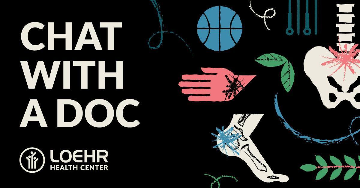 Chat With A Doc: Loehr Health Center