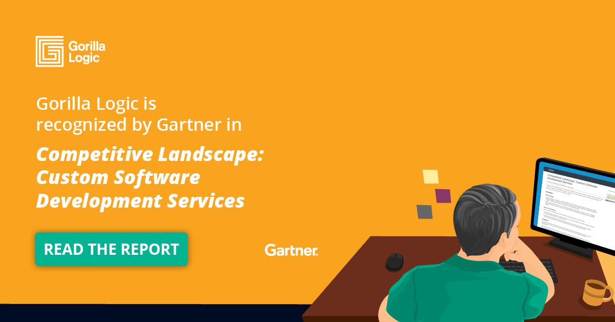 Gorilla Logic recognized by Gartner in Competitive Landscape: Custom Software Development