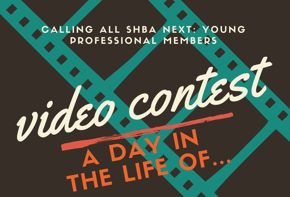 SHBA Next:  Young Professionals Network Video Contest