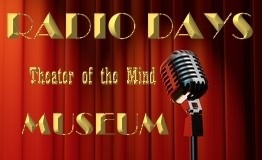 Radio Days Theater of the Mind Museum