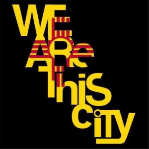 We Are this City