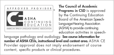 The Council of Academic Programs in CSD is approved by the Continuing Education Board of the American Speech-Language-Hearing Association (ASHA) to provide continuing education activities in speech-language pathology and audiology.