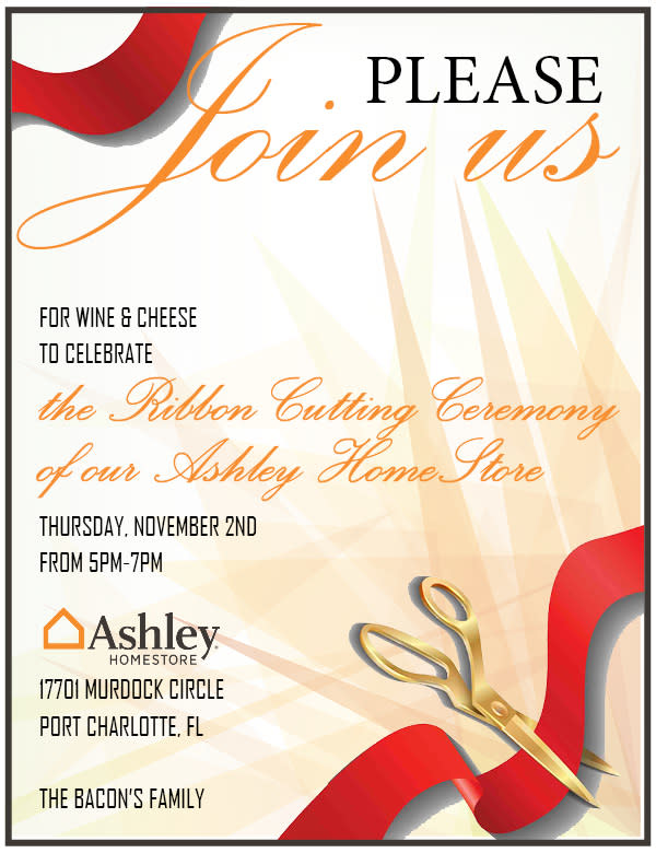 You Are Cordially Invited To Attend The Ribbon Cutting Celebration Of The  New Ashley Furniture Store.