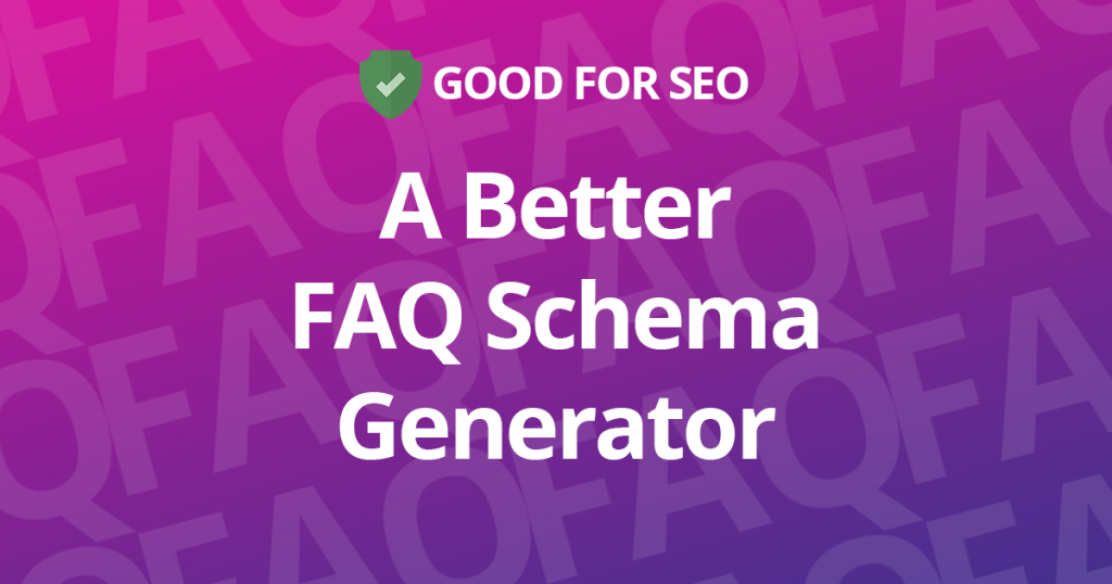 New Tool: FAQ Schema Generator for SEO