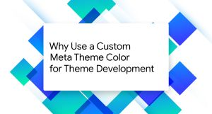 Why Use a Custom Meta Theme Color for Theme Development