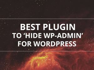 Best Plugin to Hide WP Admin for WordPress