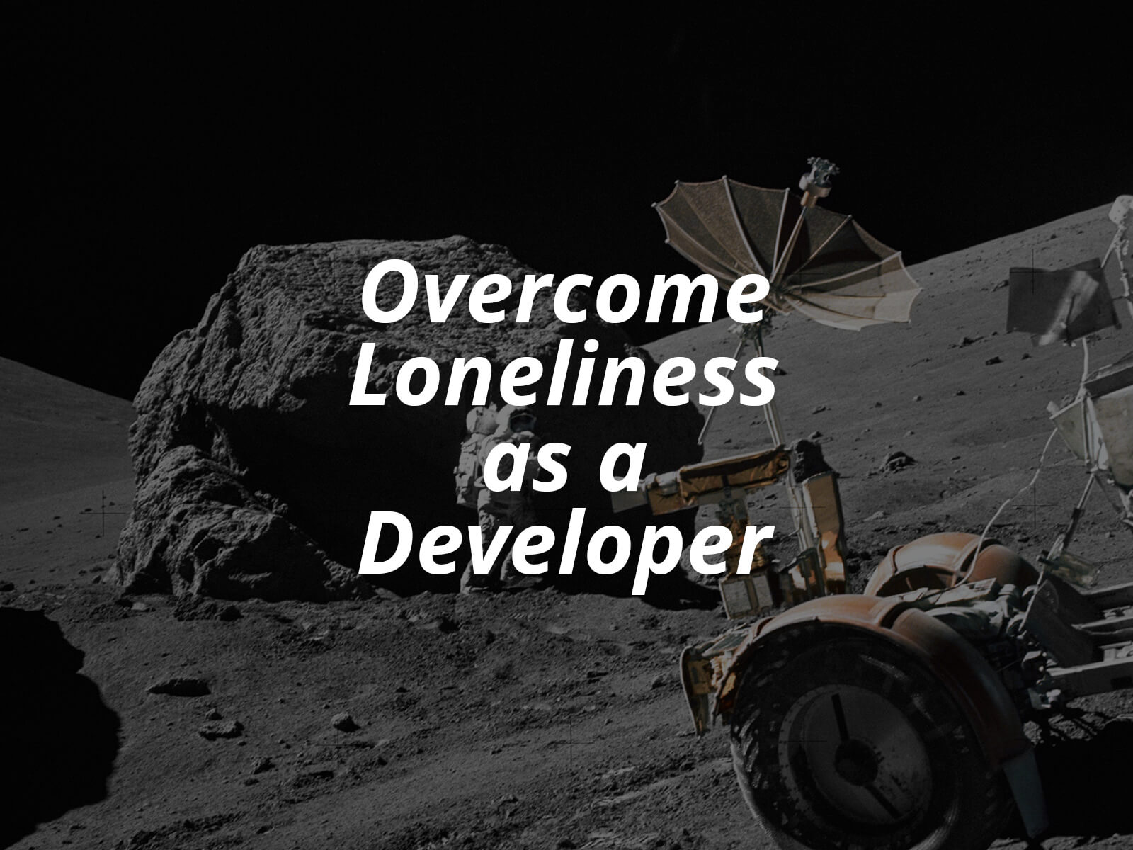 Overcome loneliness as a Developer