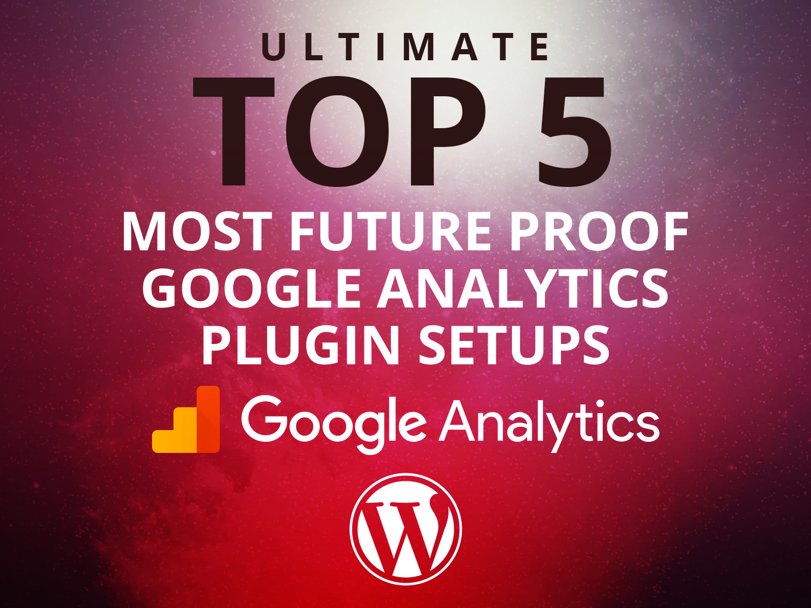 Top 5 Most Future Proof Ways to Add Analytics on WordPress
