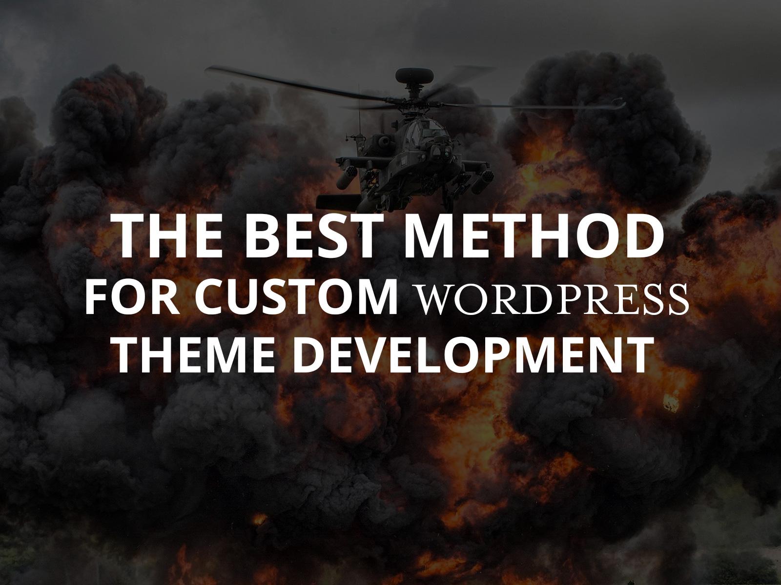 Best Method to Use for Custom WordPress Theme Development