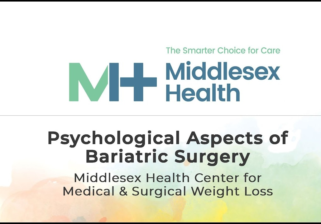 Psychological Aspects of Bariatric Surgery | Middlesex Health Weight Loss Surgery Program