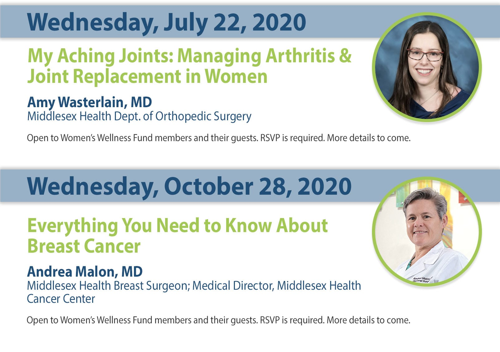 Dr. Amy Wasterlain on July 22 and Dr. Andrea Malon on October 28.