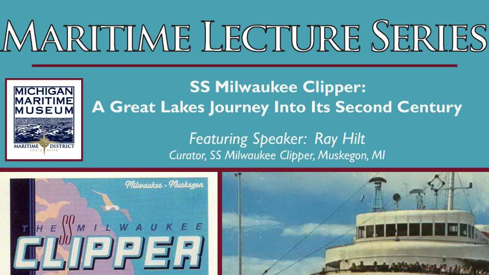 Maritime Lecture Series: SS Milwaukee Clipper