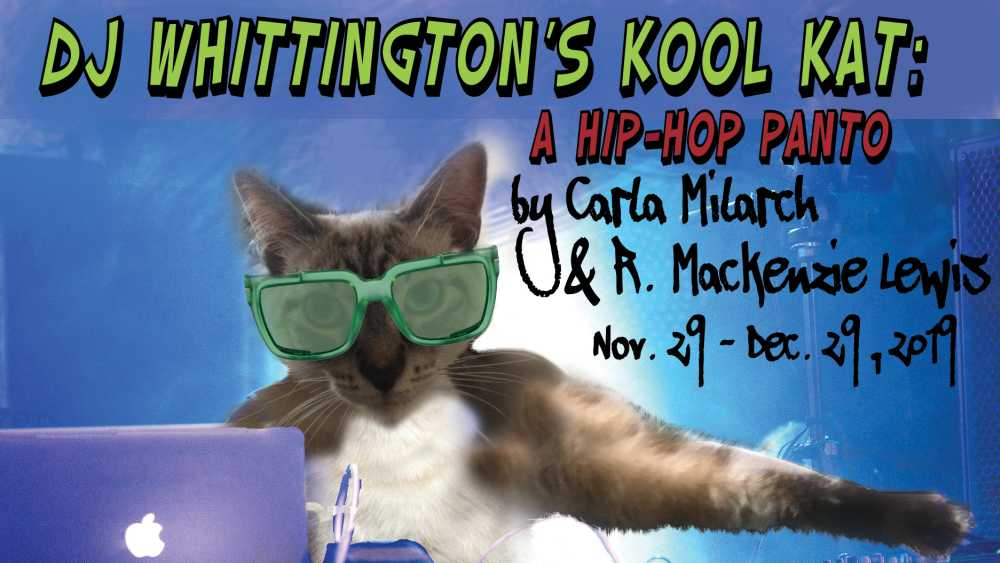 DJ Whittington's Kool KatT: A HIP-HOP PANTO by Carla Milarch and R. Mackenzie Lewis - World Premiere - Photo 1