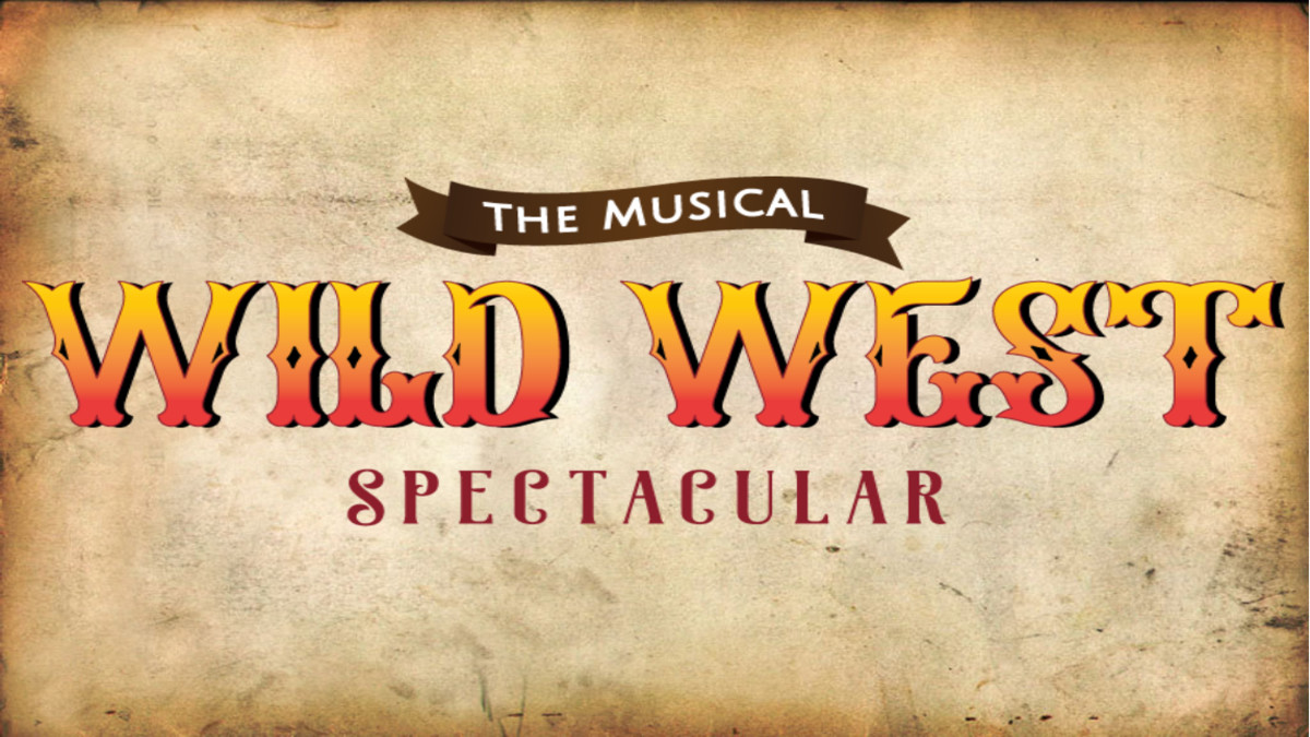 Wild West Spectacular The Musical