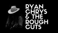 Ryan Chrys & The Rough Cuts with Annie Bacon
