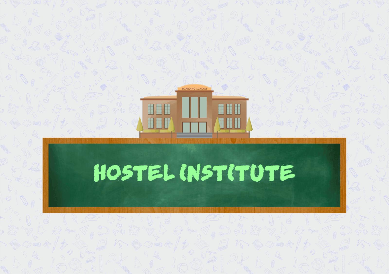 Hostel institute