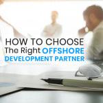 tips to choose right offshore development partner