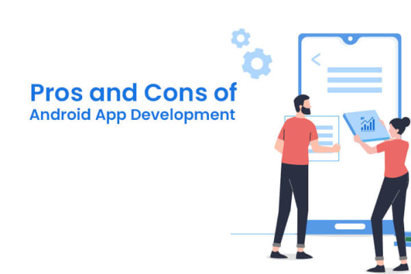 Pros and Cons of Android App Development