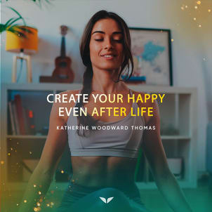 Bonus 6: Create Your Happy Even After Life