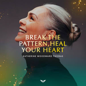 Bonus 4: Break The Pattern, Heal Your Heart