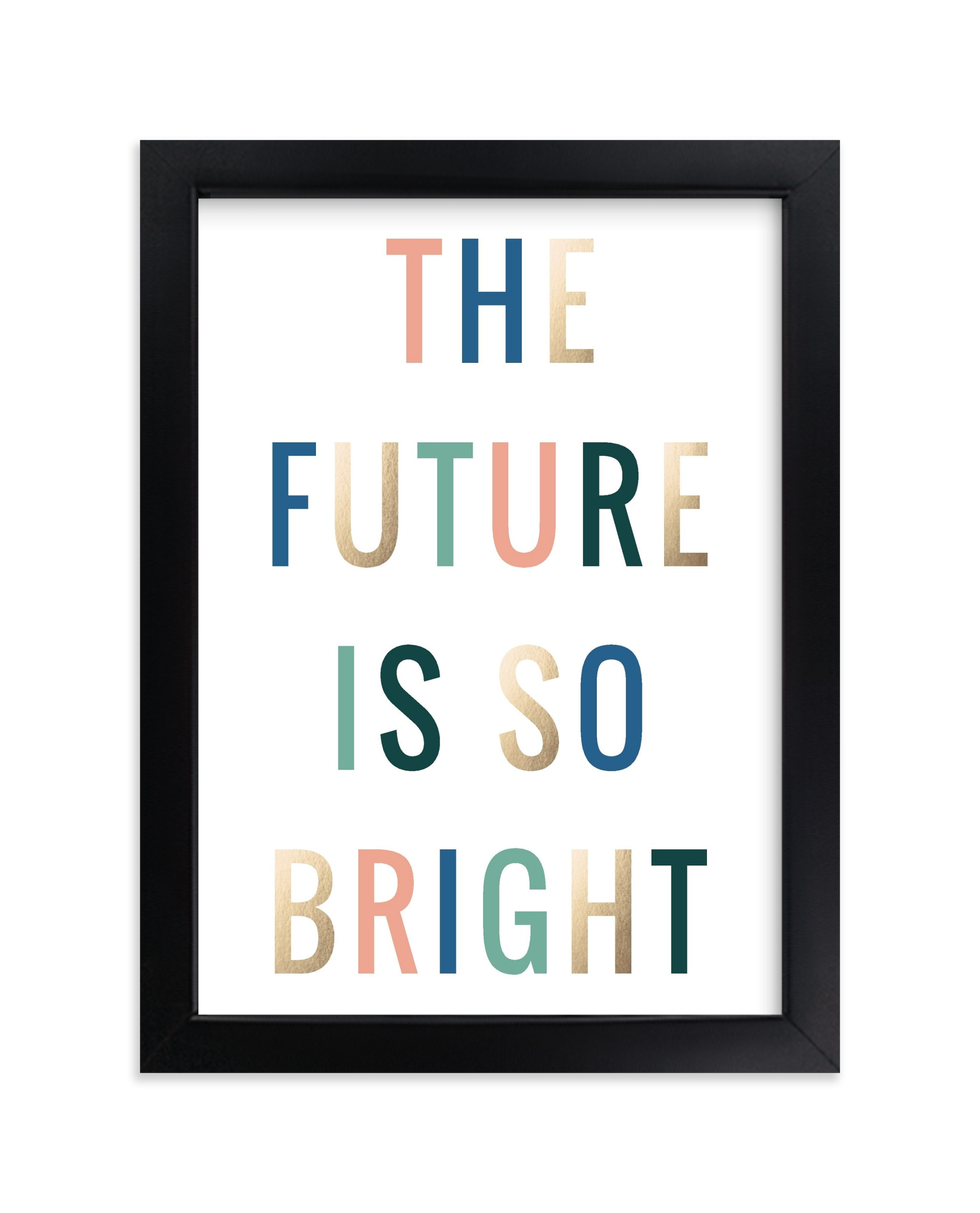 """The Future is so Bright"" - [non-custom] Foil-pressed Art Print by Kelly Schmidt in beautiful frame options and a variety of sizes."