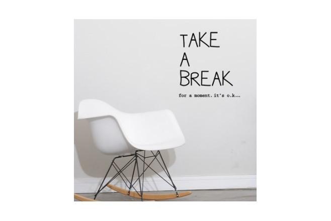 מדבקת קיר - Take a break