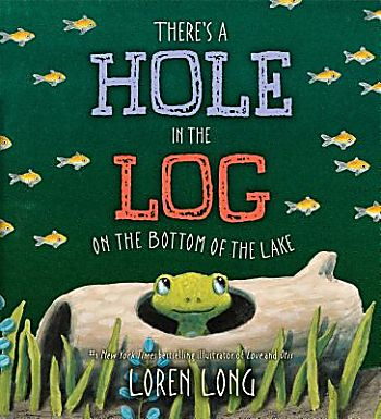 There's a Hole in the Log on the Bottom of the Lake?
