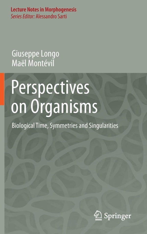 Perspectives on Organisms: Biological time, symmetries and singularities-cover