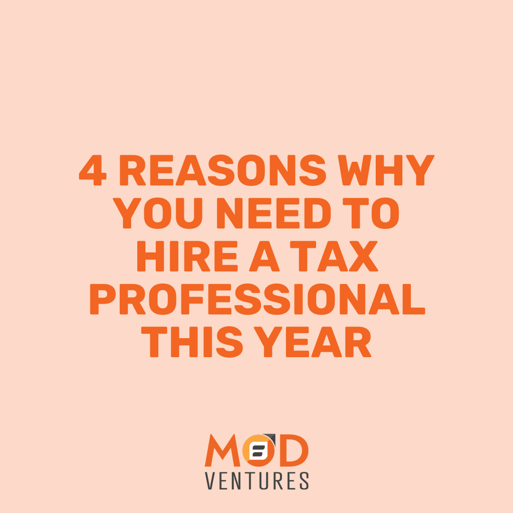 4 Reasons Why You Need to Hire a Tax Professional This Year