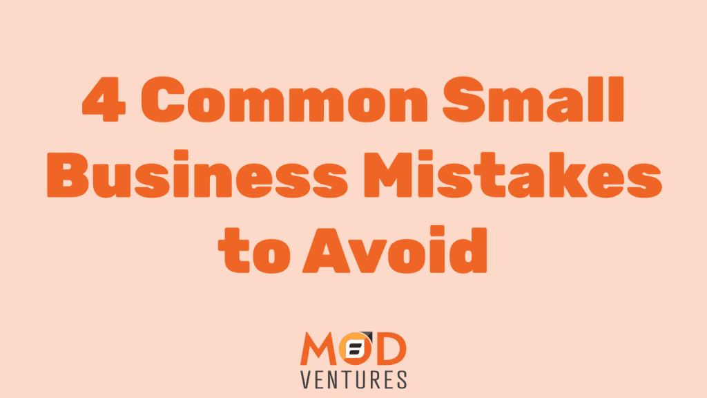 4 Common Small Business Mistakes to Avoid