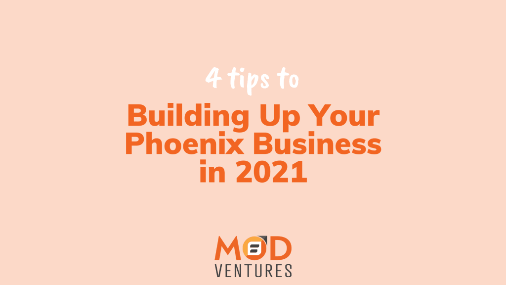 4 Tips to Building Up a Strong Phoenix Business in 2021