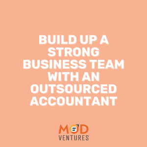 Build Up a Strong Business Team With an Outsourced Accountant