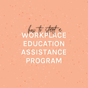 Workplace Educational Assistance Program