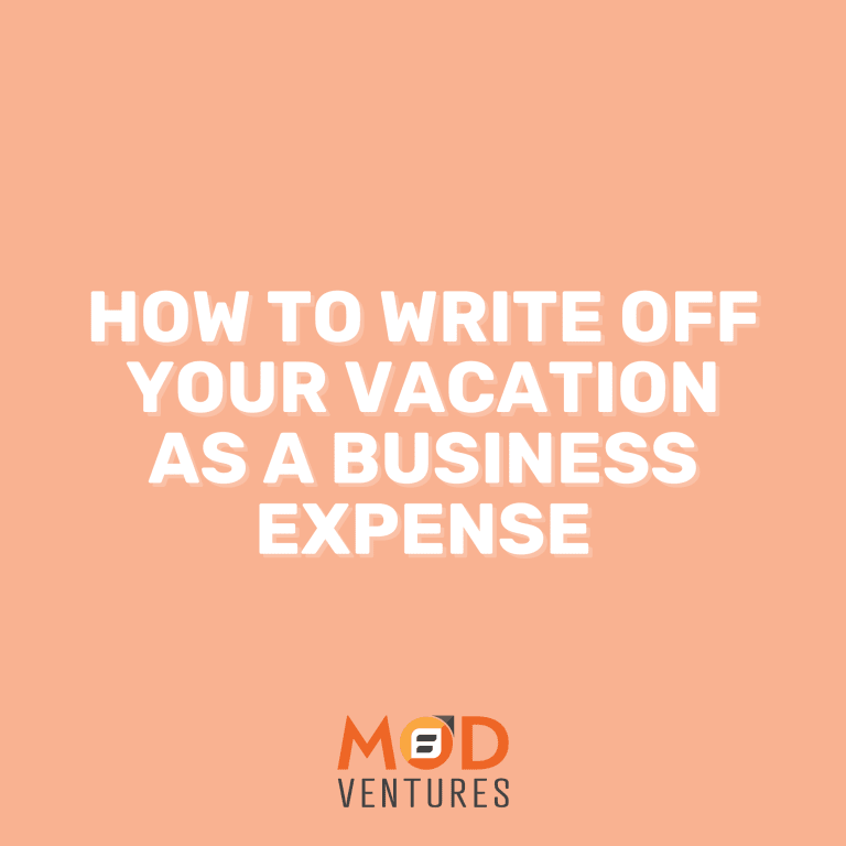 How to Write Off Your Vacation as a Business Expense