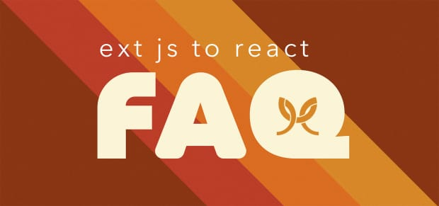 Ext JS to React: FAQ