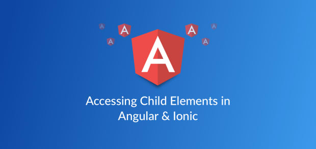 Accessing Child Elements in Angular / Ionic