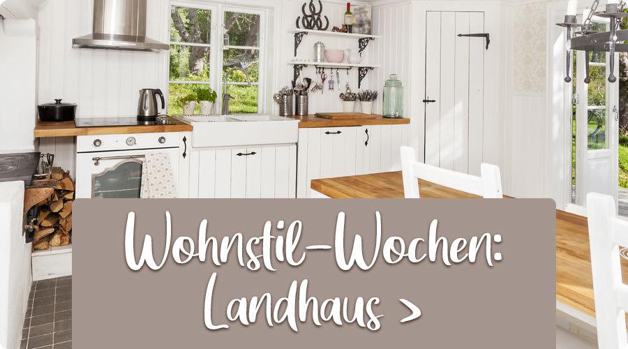 Wohnstil-Wochen: Landhaus