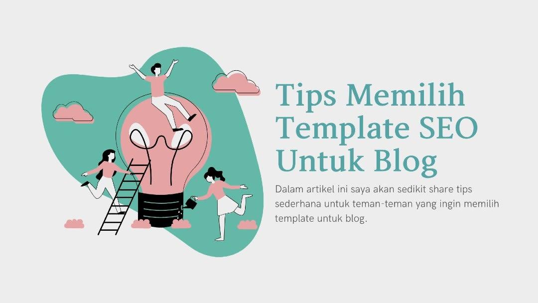 Tips Memilih Template SEO Untuk Blog
