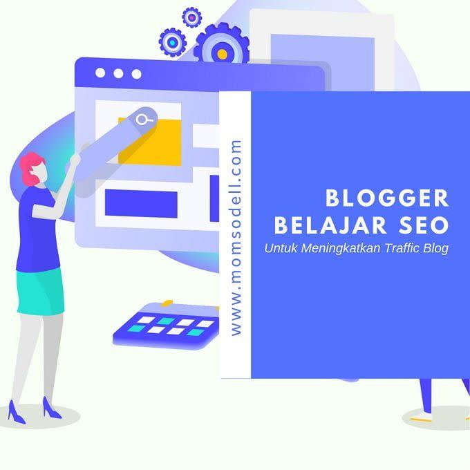 Blogger Belajar SEO Untuk Meningkatkan Traffic Blog