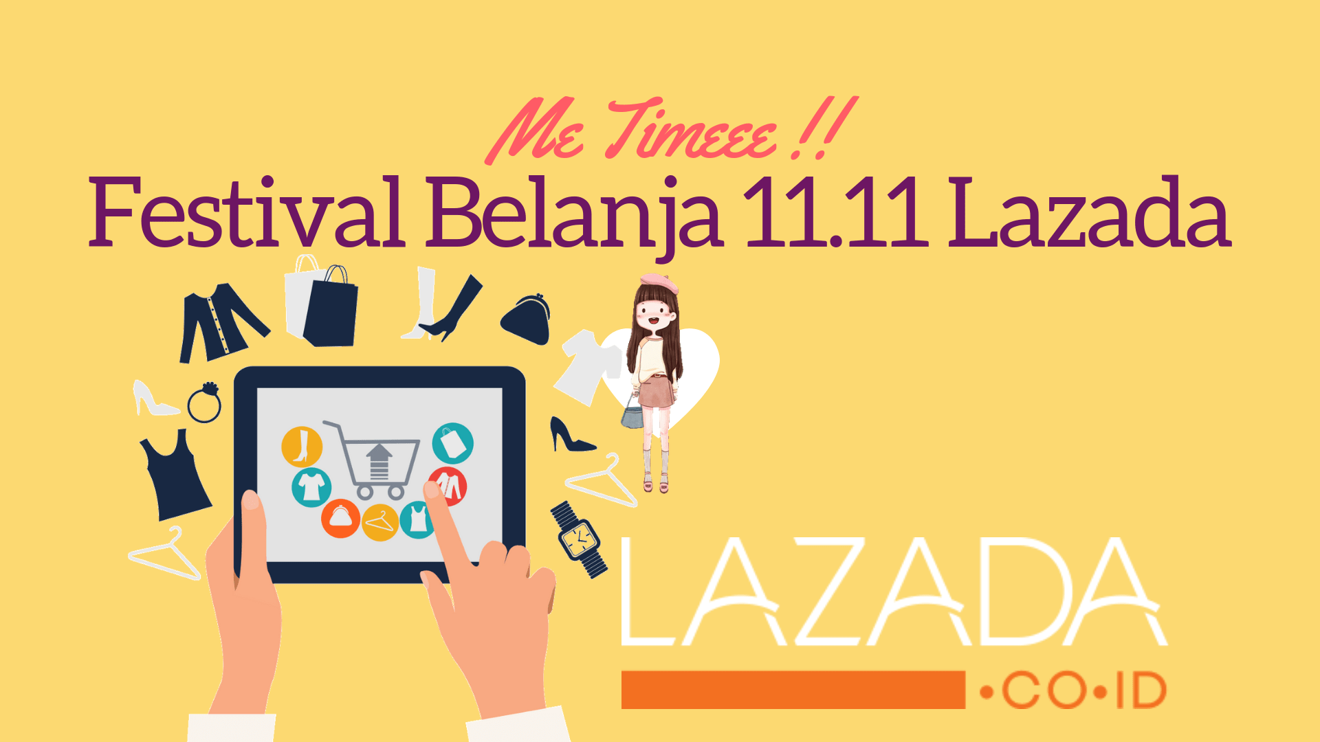 Festival Belanja 11.11, Me Time Ku Bersama Lazada