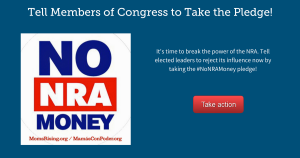 "<a href=""https://action.momsrising.org/cms/view_by_page_id/7586/?source=action"">Members of Congress must pledge to reject donations from the NRA and gun industry PACs!</a>"