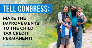 """<a href=""""https://action.momsrising.org/cms/view_by_page_id/17812/?source=action"""">Tell Congress: Make the expanded Child Tax Credit permanent!</a>"""
