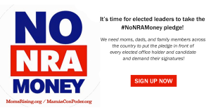 "<a href=""https://action.momsrising.org/cms/view_by_page_id/6839/"">Sign up to get office holders and candidates to take the #NoNRAMoney pledge!</a>"