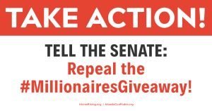 "<a href=""https://action.momsrising.org/cms/view_by_page_id/13496/?source=action"">Tell the Senate: Tax cuts for working families, not millionaires! </a>"