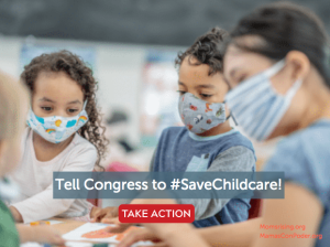 "<a href=""https://action.momsrising.org/cms/view_by_page_id/13875/?source=action"">Congress must #SaveChildcare</a>"